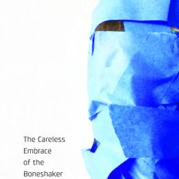 The Careless Embrace of the Boneshaker front cover