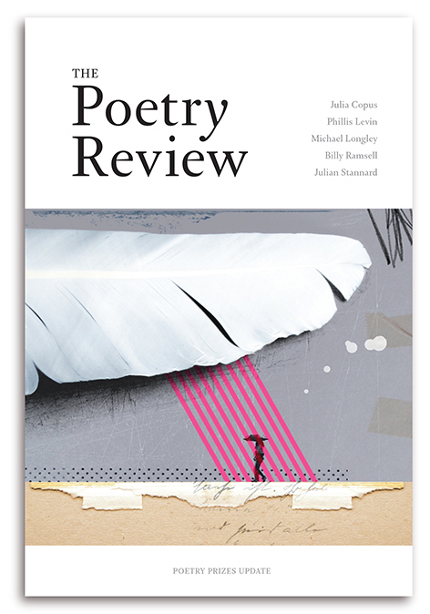 The Poetry Review, 105:3, autumn 2015.