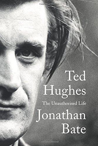 Ted Hughes (biograhy) by Jonathan Bate
