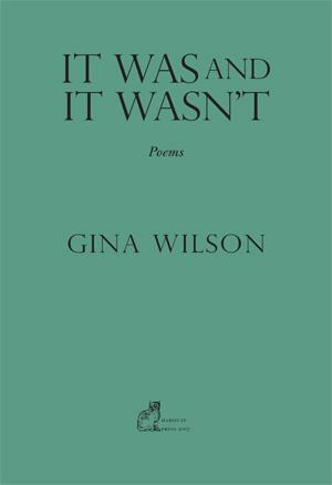 Gina Wilson: It Was and It Wasn't