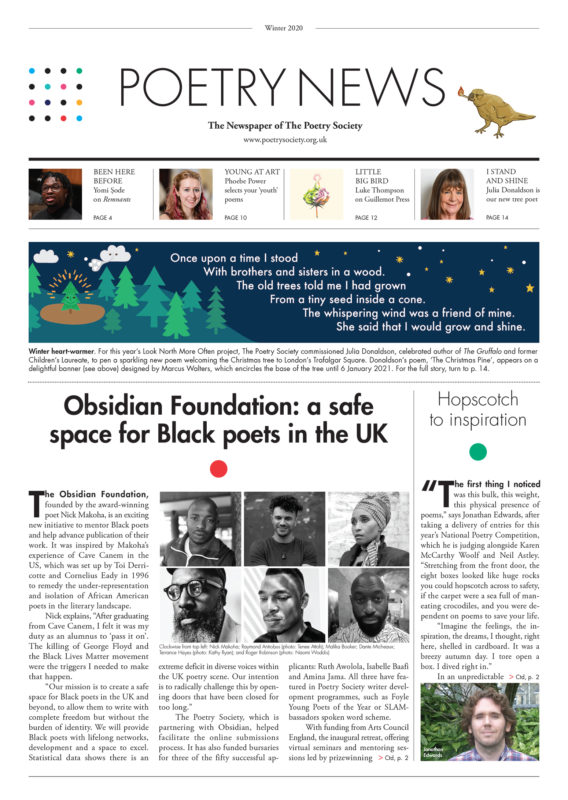 Front cover of the winter issue of Poetry News with stories of Julia Donaldson's poem for the Trafalgar Square tree banner, 'The Christmas Pine', the launch of Obsidian Foundation's inaugural retreat for Black poets and NPC judge Jonathan Edwards on the huge delivery of this year's poems.