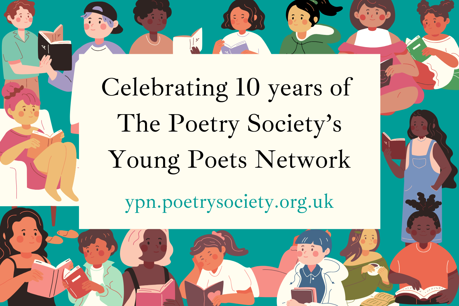 Celebrating 10 years of The Poetry Society's Young Poets Network ypn.poetrysociety.org.uk