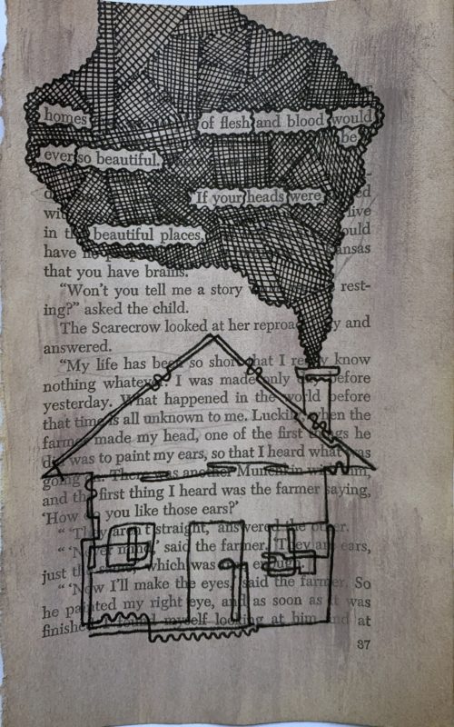 homes of flesh and blood would be ever so beautiful. If your heads were beautiful places. (This text is erased from a page taken from a novel. The other words are erased by a black ink smoke cloud, coming out of a drawn chimney on a house at the bottom of the page)